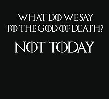 What do we say to the God of death? Not today by GeorgioGe