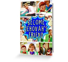 Become Jehovah's Friend Greeting Card