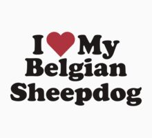 I Heart Love My Belgian Sheepdog by HeartsLove