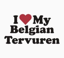 I Heart Love My Belgian Tervuren by HeartsLove