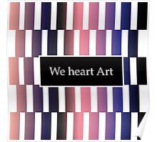 We heart Art -- part of Metamorphosis Collection Poster