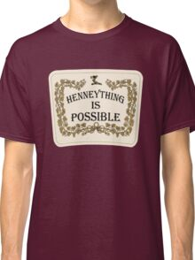 Henneything is Possible Classic T-Shirt