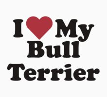 I Heart Love My Bull Terrier by HeartsLove