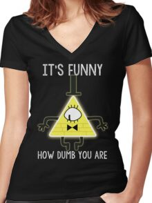 Bill Cipher - It's Funny How Dumb You Are Women's Fitted V-Neck T-Shirt