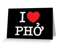I Heart (Love) Phở Greeting Card