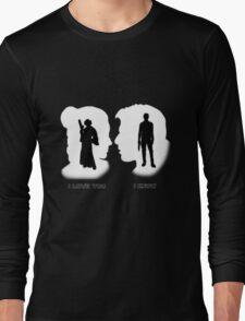 I love You, I Know Long Sleeve T-Shirt