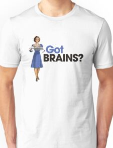 Got Brains Unisex T-Shirt