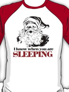 I know when you are sleeping T-Shirt
