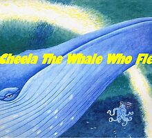 Cheela TheWhale Who Flew by Francis Drake