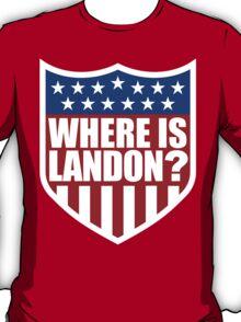Where is Landon? T-Shirt