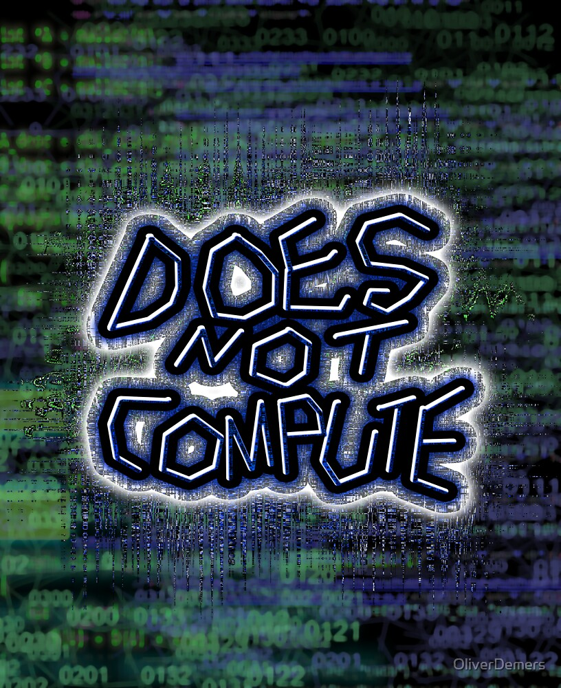 Does Not Compute by OliverDemers
