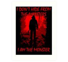 I Am The Monster Art Print