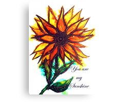 'You are my Sunshine' - Sunflower Canvas Print