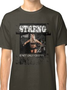 Strength is not only for men Classic T-Shirt
