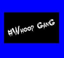 Whoop Gang Case by Trigga061