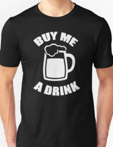 By Me A Drink Unisex T-Shirt