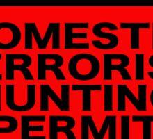 I.S.I.S. DOMESTIC TERRORIST HUNTING PERMIT Sticker