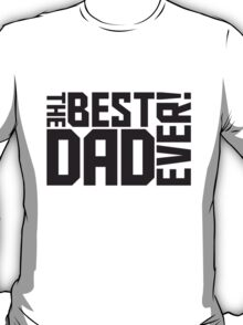 The Best Dad Ever Logo Design T-Shirt