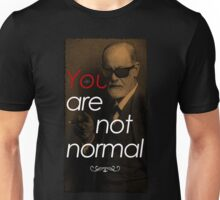 You Are Not Normal Unisex T-Shirt