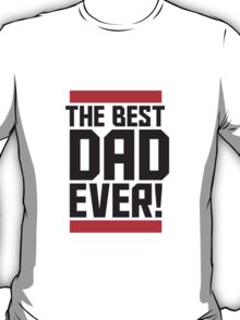 The Best Dad Ever Design T-Shirt