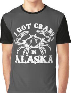 I Got Crabs In Alaska Graphic T-Shirt