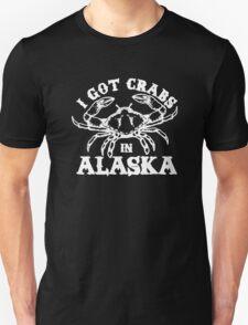 I Got Crabs In Alaska Unisex T-Shirt