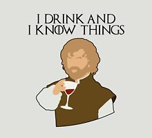 Tyrion: I Drink, and I Know Things. Unisex T-Shirt
