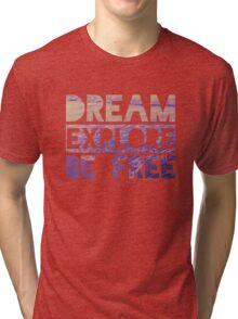 Be Free Tri-blend T-Shirt