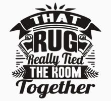 THAT RUG REALLY TIED THE ROOM TOGETHER One Piece - Long Sleeve