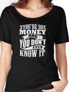 YOURE SO MONEY Women's Relaxed Fit T-Shirt