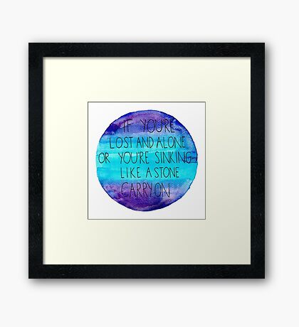 If You're Lost and Alone Framed Print