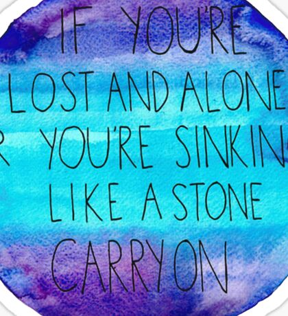 If You're Lost and Alone Sticker