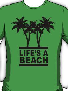 Life's A Beach T-Shirt