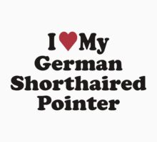 I Heart Love My German Shorthaired Pointer T-Shirt