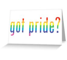 got pride? Greeting Card