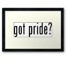 got pride? Framed Print