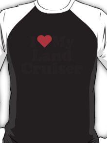 I Heart Love My Land Cruiser T-Shirt