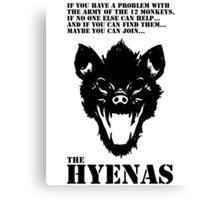 Join the Hyenas (black) Canvas Print