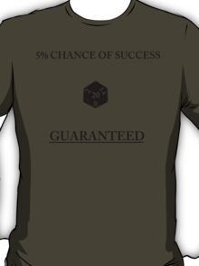 D20 Five Percent Success Guaranteed T-Shirt