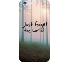 Just forget the world iPhone Case/Skin