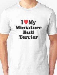 I Heart Love My Miniature Bull Terrier T-Shirt