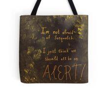 I'm Not Afraid of Sasquatch Tote Bag