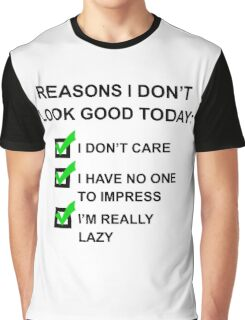 Reasons I Don't Look Good Black Graphic T-Shirt