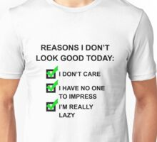 Reasons I Don't Look Good Black Unisex T-Shirt