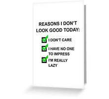 Reasons I Don't Look Good Black Greeting Card