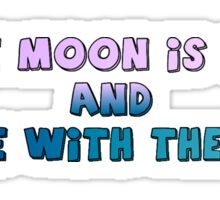 The moon is gay Sticker