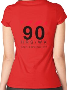 Apple - 90 Hours A Week And Loving It! Women's Fitted Scoop T-Shirt