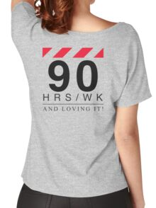 Apple - 90 Hours A Week And Loving It! Women's Relaxed Fit T-Shirt