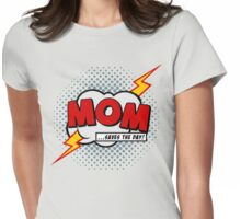Mum saves the day Womens Fitted T-Shirt
