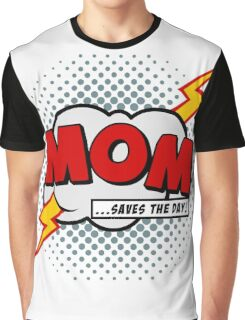 Mum saves the day Graphic T-Shirt